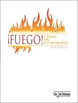 ¡Fuego! Guitar Quartet by Rex Willis