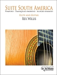 Suite South America Guitar and Flute by Rex Willis