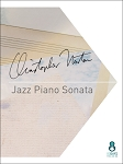 Jazz Piano Sonata by Christopher Norton