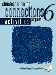 Christopher Norton Connections for Piano Activities 6 (NO LONGER AVAILABLE)