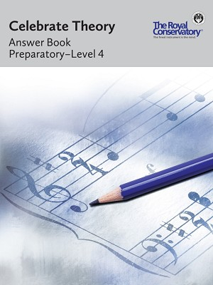 Celebrate Theory Answer Book: Preparatory - 4 - 2016 Edition