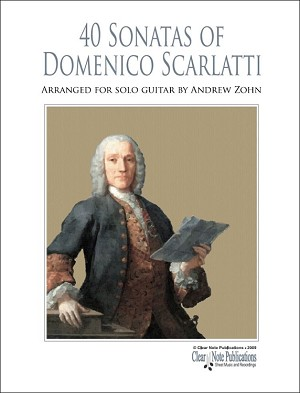 40 Sonatas of Domenico Scarlatti for solo guitar by Andrew Zohn