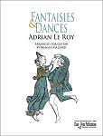 Fantaisies and Dances by Adrian Le Roy