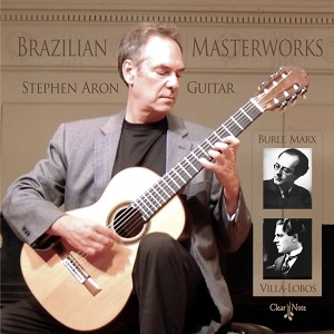 Brazilian Masterworks for Guitar - Stephen Aron