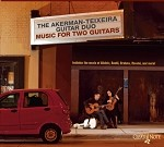 Music For Two Guitars Akerman - Teixeira Guitar Duo