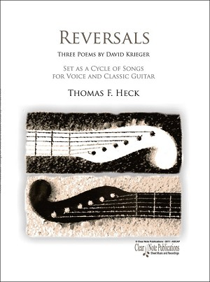 Reversals - Songs for Voice and Classic Guitar by Thomas Heck