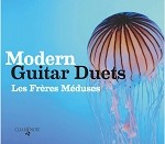 Modern Guitar Duets CD by Les Fr�res M�duses