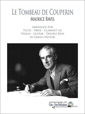 Le Tombeau de Couperin by Maurice Ravel Arranged by Gregg Nestor
