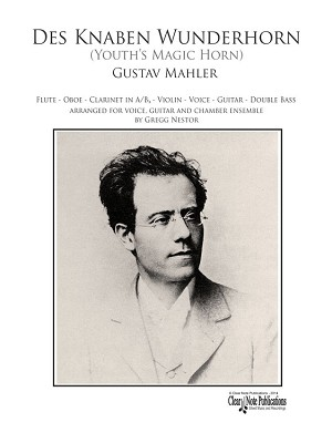 Des Knaben Wunderhorn by Gustav Mahler Arranged for Voice, Guitar and Chamber Ensemble