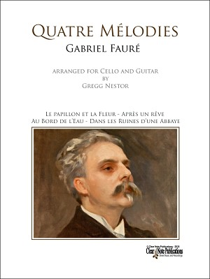 Quatre Mélodies for Cello and Guitar by Gabriel Fauré
