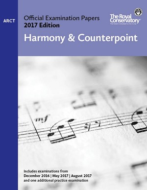 ARCT Harmony & Counterpoint Examination Papers 2017 Edition