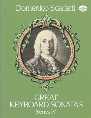 Great Keyboard Sonatas, Series IV by Domenico Scarlatti