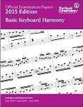 Official Examination Papers 2015 Edition - Basic Keyboard Harmony