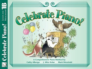 Celebrate Piano! Lesson and Musicianship 1B