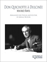Don Quichotte � Dulcin�e by Maurice Ravel for Violin and Guitar