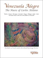 Venezuela Alegre by Carlos Atilano Publication with Audio Download