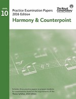 Level 10 Harmony & Counterpoint Practice Examination Papers - 2016 Edition