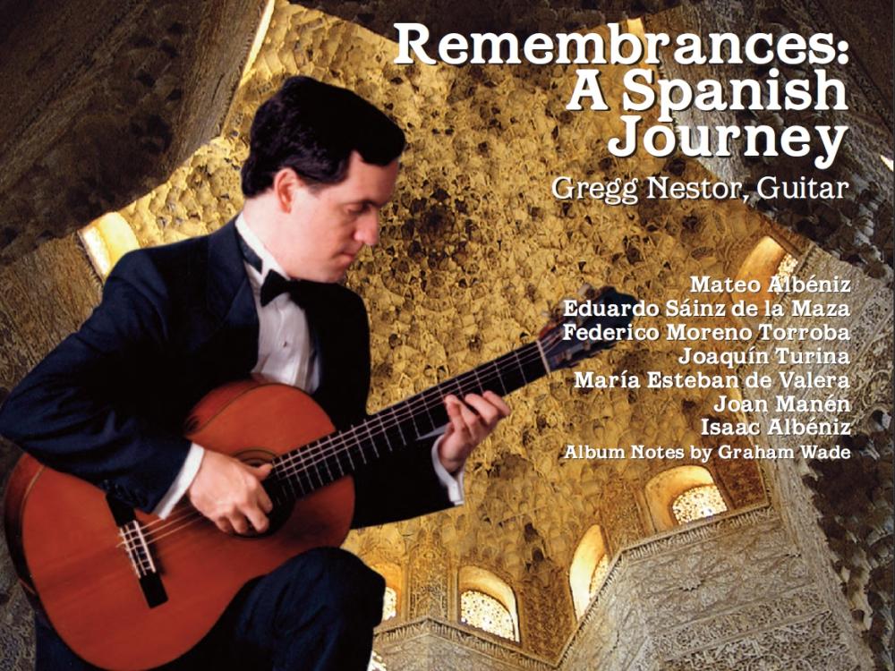 Remembrances - A Spanish Journey - Gregg Nestor - Guitar