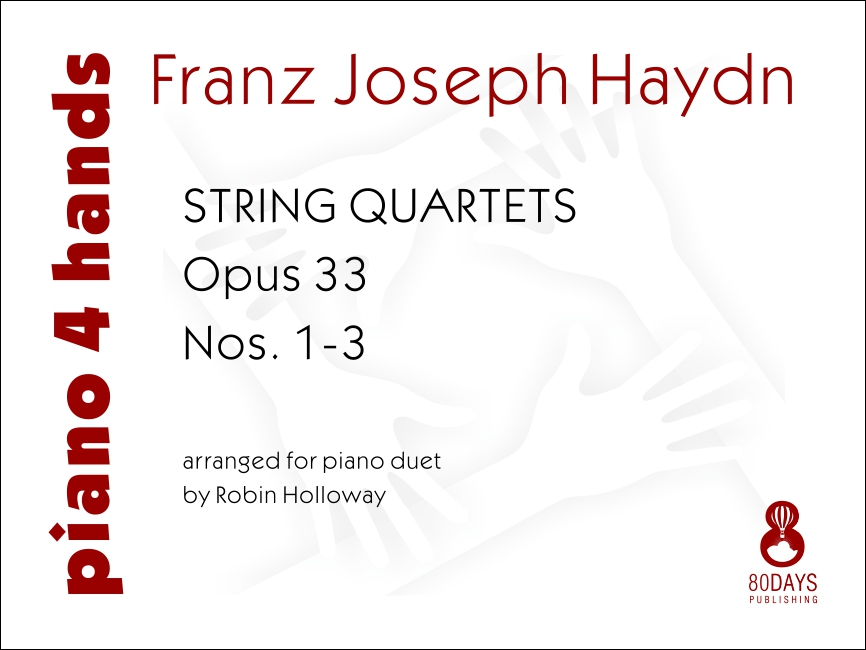 String Quartets Opus 33 - Nos  1-3 - arranged for piano duet by Robin  Holloway