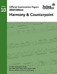 Official Exam Papers: Level 10 Harmony & Counterpoint 2018 Edition