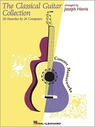 The Classical Guitar Collection: 50 Favorites by 26 Composers