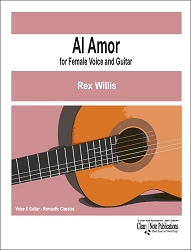 Al Amor for Soprano and Guitar by Rex Willis