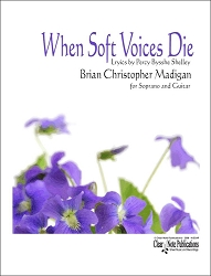 Music, When Soft Voices Die by Brian Christopher Madigan