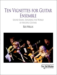 Ten Vignettes for Guitar Ensemble by Rex Willis