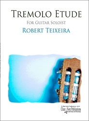 Tremolo Etude by Robert Teixeira