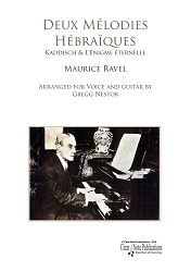 Deux Melodies Hebraiques by Maurice Ravel arranged for voice and guitar