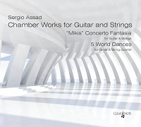 Chamber Works for Guitar and Strings by Sergio Assad - CD