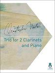 Trio for 2 Clarinets and Piano by Christopher Norton