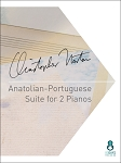 Anatolian-Portuguese Suite for 2 pianos by Christopher Norton