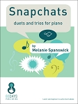 Snapchats duets and trios for piano by Melanie Spanswick