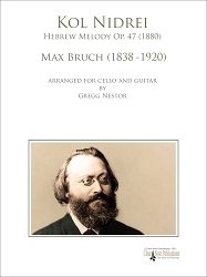 Kol Nidrei Hebrew Melody Op. 47 by Max Bruch Arranged for Cello and Guitar