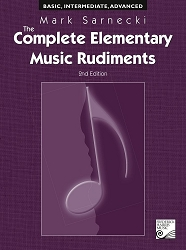 The Complete Elementary Music Rudiments, 2nd Edition
