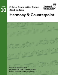 RCM Official Exam Papers: Level 10 Harmony & Counterpoint 2018 Edition