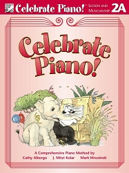 Celebrate Piano! Lesson and Musicianship 2A