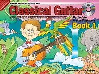 Progressive Classical Guitar for Young Beginners: Book 1