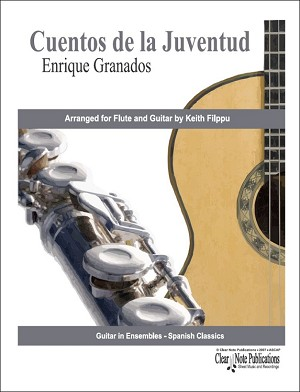 Cuentos de la Juventud by Enrique Granados for Flute & Guitar