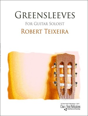 Greensleeves Arranged by Robert Teixeira