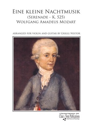 Eine kleine Nachtmusik (Serenade - K. 525) by Wolfgang Amadeus Mozart arranged for violin and guitar by Gregg Nestor