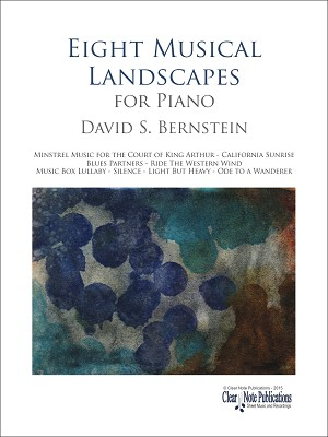 Eight Musical Landscapes for Piano by David S. Bernstein