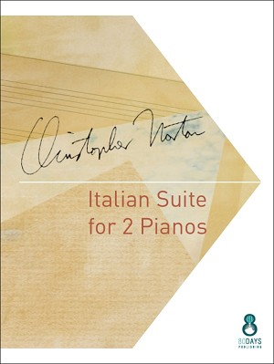 Italian Suite for 2 pianos by Christopher Norton