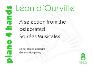 A selection from the celebrated Soirées Musicales by Léon d'Ourville