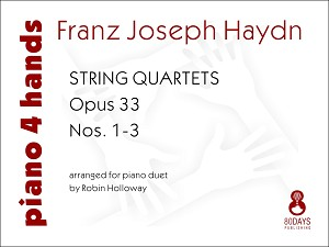 String Quartets Opus 33 - Nos. 1-3 - arranged for piano duet by Robin Holloway