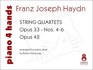 String Quartets Opus 33 - Nos. 4-6 - Opus 42 - arranged for piano duet by Robin Holloway