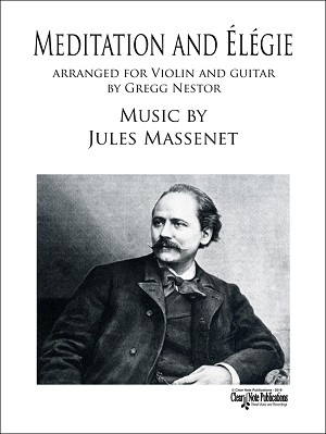 Meditation and Élégie for Violin and Guitar by Jules Massenet