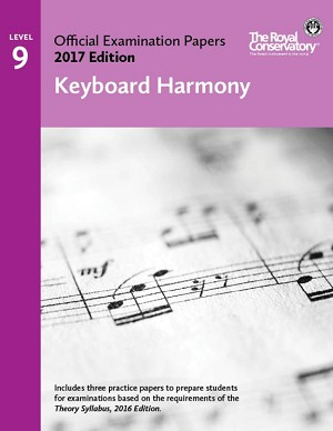 Level 9 Keyboard Harmony Examination Papers 2017 Edition