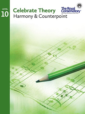 Celebrate Theory: Level 10 Harmony and Counterpoint